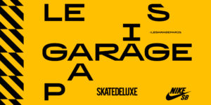 Le Garage Paris 2018 Skate Park & Pop Up Shop